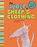 Wolf in Sheep's Clothing : A Retelling of Aesop's Fable