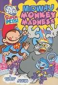 Midway Monkey Madness (Dc Super-Pets)