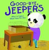 Good-bye, Jeepers; What to Expect When Your Pet Dies (Life's Challenges)