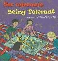 Ser tolerante/Being Tolerant (asi Debemos Ser!/Way to Be)