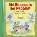 Did Dinosaurs Eat People? : And Other Questions Kids Have about Dinosaurs