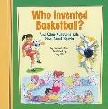 Who Invented Basketball? : And Other Questions Kids Have about Sports