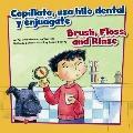 Cepíllate, USA Hilo Dental y Enjuágate : Brush, Floss, and Rinse