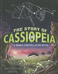 Story of Cassiopeia : A Roman Constellation Myth: A Retelling