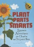 Plant Parts Smarts : Science Adventures with Charlie the Origami Bee