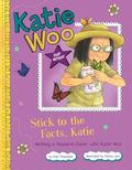 Stick to the Facts, Katie : Writing a Research Paper with Katie Woo