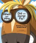 When and Why Did the Horse Fly? : Knowing and Using Question Words