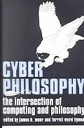 Cyberphilosophy The Intersection of Philosophy and Computing