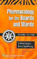 Pharmacology for the Boards And Wards