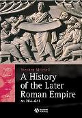 History of the Later Roman Empire, Ad 284-641 The Transformation of the Ancient World