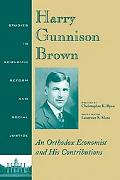 Harry Gunnison Brown An Orthodox Economist and His Contributions