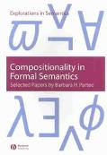Compositionality in Formal Semantics Selected Papers of Barbara Partee