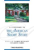 A Companion to the American Short Story (Blackwell Companions to Literature and Culture)