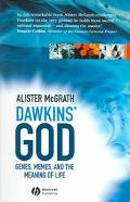 Dawkins' God Genes, Memes, And The Meaning Of Life