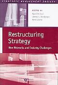Restructuring Strategy New Networks And Industry Challenges