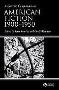 Concise Companion to American Fiction 1900-1950