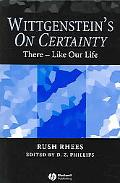 Wittgenstein's On Certainty There - Like Our Life