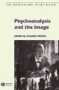 Psychoanalysis And the Image Transdisciplinary Perspectives