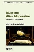 Museums After Modernism Strategies of Engagment