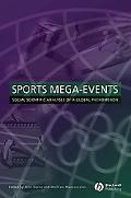 Sports Mega-events Social Scientific Analyses of a Global Phenomenon