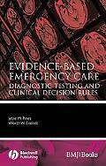 Evidence-Based Diagnostic Testing for Emergency Care