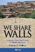 We Share Walls Language, Land, and Gender in Berber Morocco