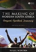Making of Modern South Africa Conquest, Apartheid, Democracy