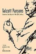 Talcott Parsons Economic Sociologist of the 20th Century