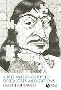 A Beginner's  Guide to Descartes' Meditations