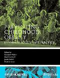 Preventing Childhood Obesity: Evidence Policy and Practice (Evidence-Based Medicine)