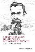 A Beginners Guide to Nietzsche Beyond Good and Evil