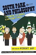 South Park and Philosophy You Know, I Learned Something Today