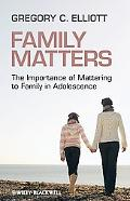 Family Matters: The Importance of Mattering to Family in Adolescence