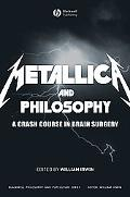 Metallica and Philosophy A Crash Course in Brain Surgery