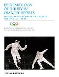Epidemiology of Injury in Olympic Sports (The Encyclopaedia of Sports Medicine)