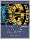 Strategic Management of Health Care Organizations