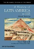 A History of Latin America to 1825 (Blackwell History of the World)
