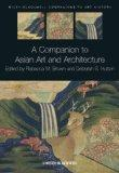 A Companion to Asian Art and Architecture (Blackwell Companions to Art History)