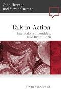 Talk in Action: Interactions, Identities, and Institutions (Language in Society)