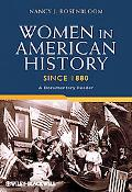 Women in American History Since 1880: A Documentary Reader (Uncovering the Past: Documentary...