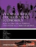 Evidence-based Decisions and Economics: Health care, social welfare, education and criminal ...