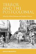Terror and the Postcolonial: A Concise Companion (Blackwell Concise Companions to Literature...