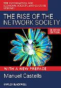 The Rise of the Network Society: The Information Age: Economy, Society, and Culture Volume I...