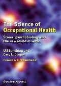 Science of Occupational Health : Stress, Psychobiology, and the New World of Work