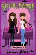 My Sister the Vampire: Book 3 (Revamped!)