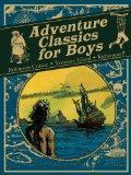 Adventure Classics for Boys: Robinson Crusoe, Treasure Island, Kidnapped!
