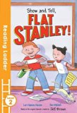 Show and Tell, Flat Stanley! (Reading Ladder Level 2)