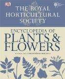The Royal Horticultural Society Encyclopedia of Plants & Flowers. Editor-In-Chief, Christoph...