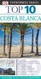 Top 10 Costa Blanca (Eyewitness Top 10)