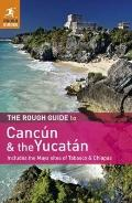 Rough Guide to Cancun and the Yucatan : Includes the Maya Sites of Tabasco and Chiapas